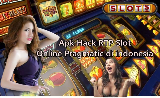 Apk Hack RTP Slot Online Pragmatic di indonesia