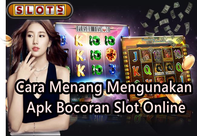 Cara Menang Mengunakan Apk Bocoran Slot Online